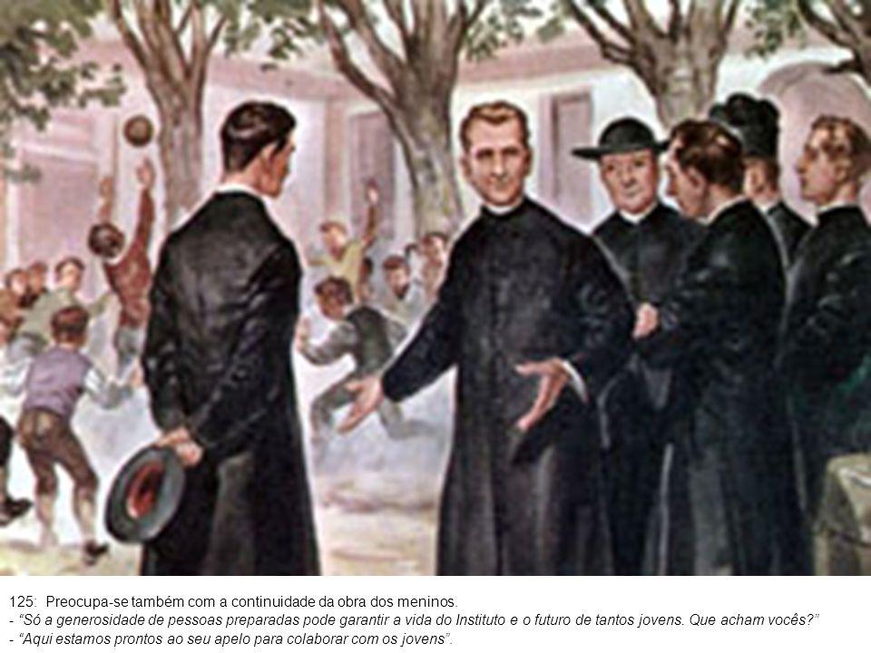126: Pensa logo em estruturar e reforçar o grupo dos voluntários pioneiros: - São José espera de vocês um grupo de apóstolos consagrados à formação da juventude.