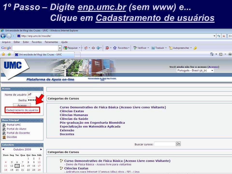 Prof. Jefferson Baptista Macedo / 2013 1º Passo – Digite enp.umc.br (sem www) e... Clique em Cadastramento de usuários