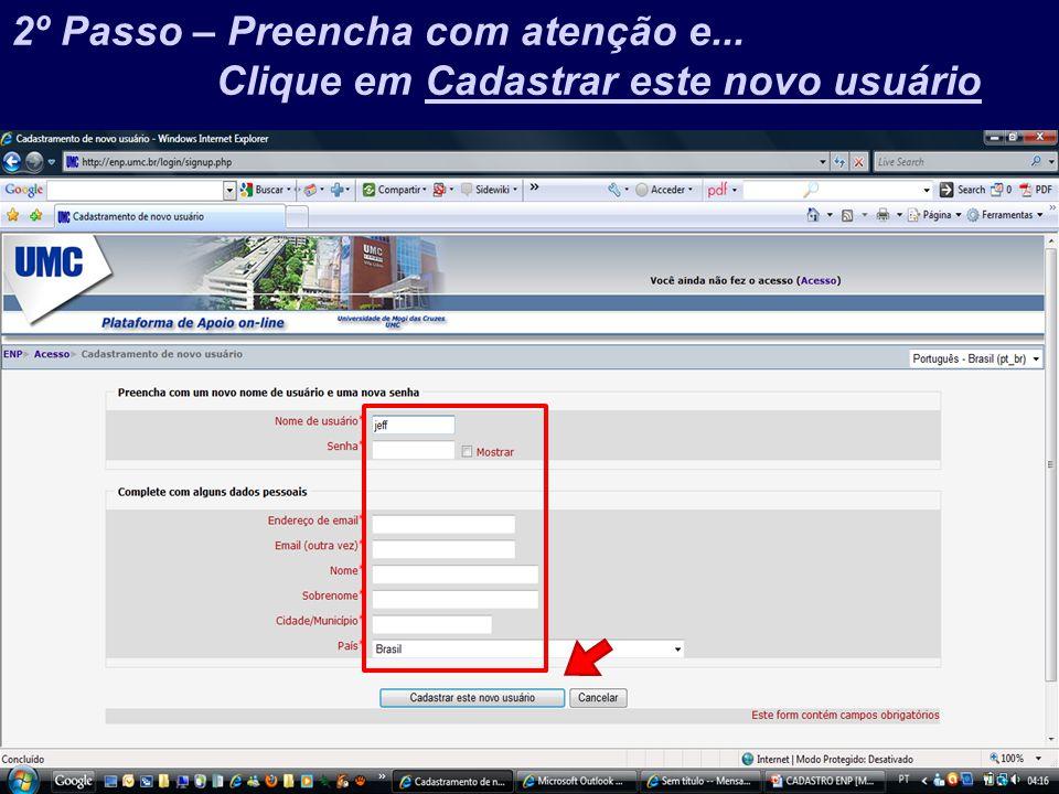 Prof. Jefferson Baptista Macedo / 2013 2º Passo – Preencha com atenção e... Clique em Cadastrar este novo usuário