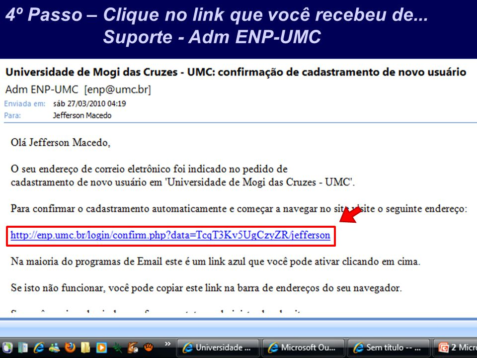 Prof. Jefferson Baptista Macedo / 2013 4º Passo – Clique no link que você recebeu de... Suporte - Adm ENP-UMC