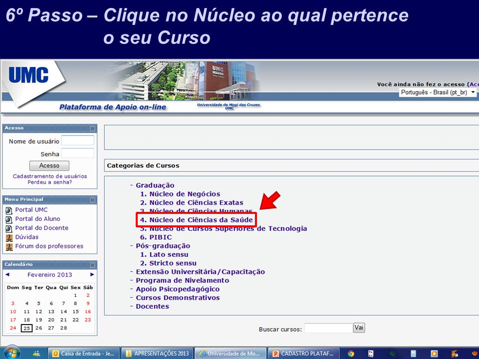 Prof. Jefferson Baptista Macedo / 2013 6º Passo – Clique no Núcleo ao qual pertence o seu Curso