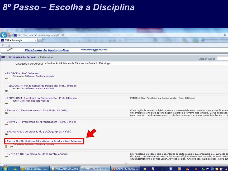 Prof. Jefferson Baptista Macedo / 2013 8º Passo – Escolha a Disciplina