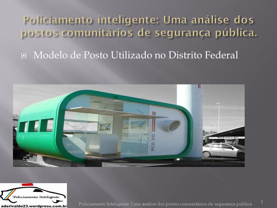 2 Monografia apresentada para a banca examinadora do Curso de Especialização em Segurança Pública, do Departamento de Sociologia, Universidade de Brasília.