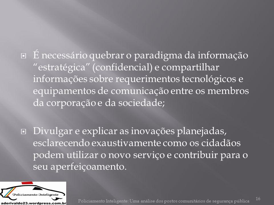 """ É necessário quebrar o paradigma da informação """"estratégica"""" (confidencial) e compartilhar informações sobre requerimentos tecnológicos e equipament"""