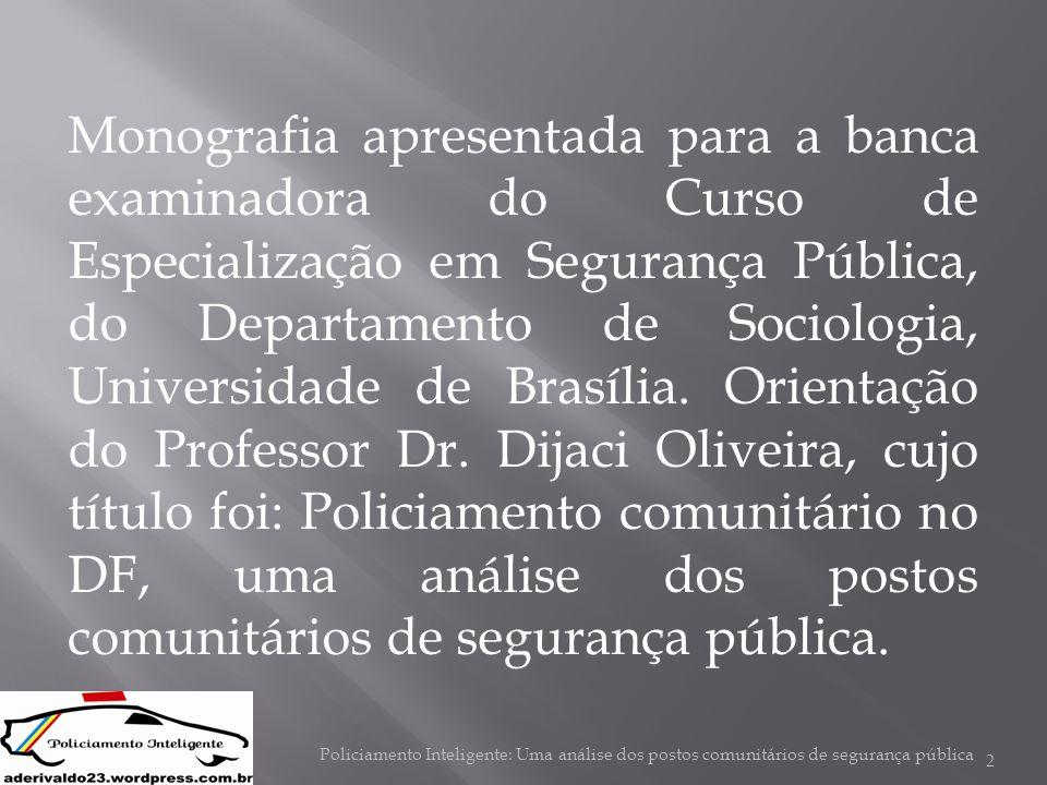 2 Monografia apresentada para a banca examinadora do Curso de Especialização em Segurança Pública, do Departamento de Sociologia, Universidade de Bras