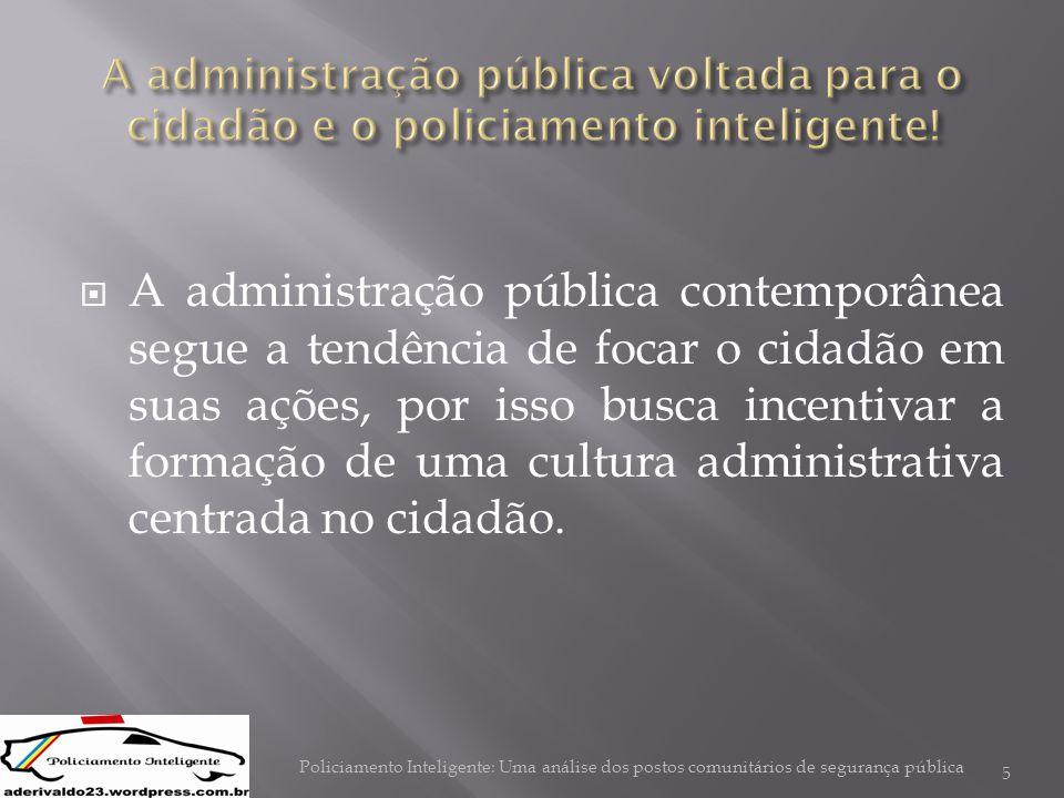  A administração pública contemporânea segue a tendência de focar o cidadão em suas ações, por isso busca incentivar a formação de uma cultura admini