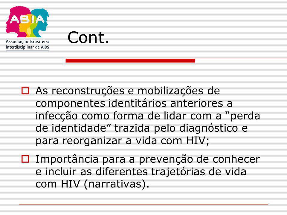 """Cont.  As reconstruções e mobilizações de componentes identitários anteriores a infecção como forma de lidar com a """"perda de identidade"""" trazida pelo"""