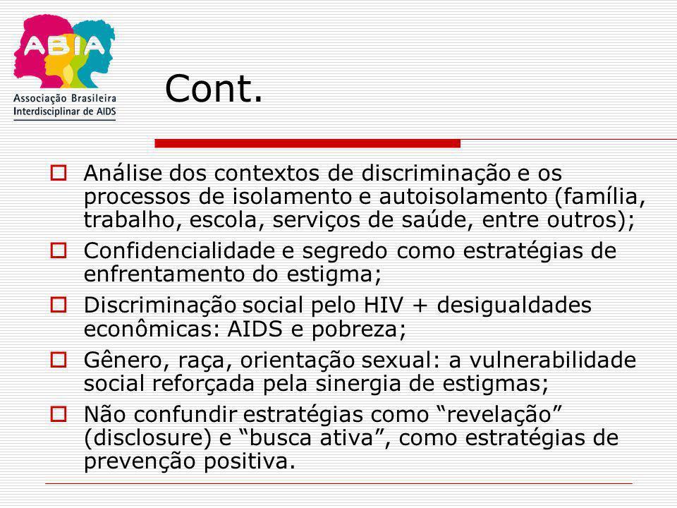 Cont.  Análise dos contextos de discriminação e os processos de isolamento e autoisolamento (família, trabalho, escola, serviços de saúde, entre outr