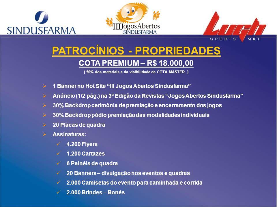 """PATROCÍNIOS - PROPRIEDADES COTA PREMIUM – R$ 18.000,00 ( 50% dos materiais e da visibilidade da COTA MASTER. )  1 Banner no Hot Site """"III Jogos Abert"""