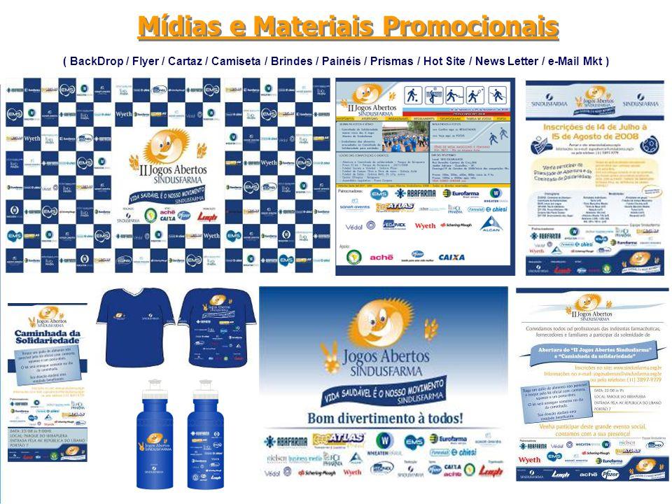Mídias e Materiais Promocionais ( BackDrop / Flyer / Cartaz / Camiseta / Brindes / Painéis / Prismas / Hot Site / News Letter / e-Mail Mkt )