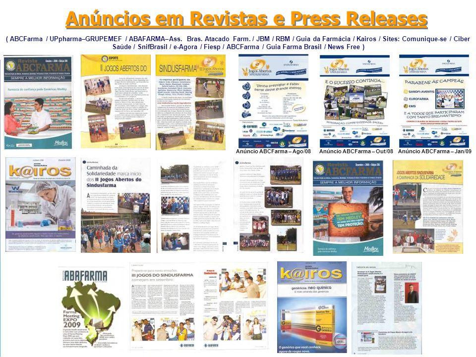 Anúncios em Revistas e Press Releases Anúncio ABCFarma – Ago/08 Anúncio ABCFarma – Out/08 Anúncio ABCFarma – Jan/09 ( ABCFarma / UPpharma–GRUPEMEF / A