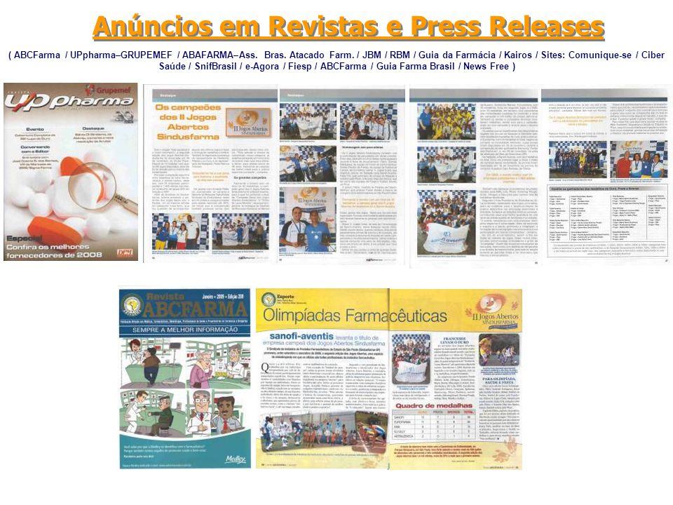 Anúncios em Revistas e Press Releases ( ABCFarma / UPpharma–GRUPEMEF / ABAFARMA–Ass. Bras. Atacado Farm. / JBM / RBM / Guia da Farmácia / Kairos / Sit