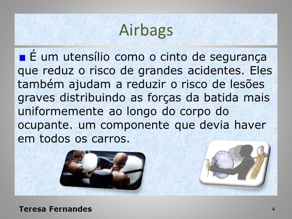 Airbags É um utensílio como o cinto de segurança que reduz o risco de grandes acidentes. Eles também ajudam a reduzir o risco de lesões graves distrib
