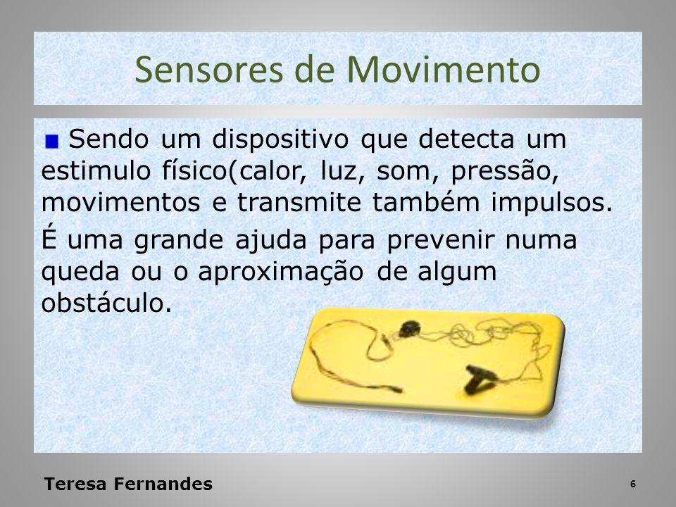 Sensores de Movimento Sendo um dispositivo que detecta um estimulo físico(calor, luz, som, pressão, movimentos e transmite também impulsos. É uma gran