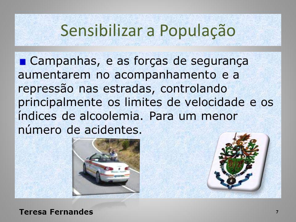 Sensibilizar a População Campanhas, e as forças de segurança aumentarem no acompanhamento e a repressão nas estradas, controlando principalmente os li