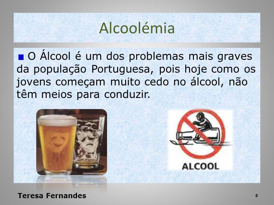 Alcoolémia O Álcool é um dos problemas mais graves da população Portuguesa, pois hoje como os jovens começam muito cedo no álcool, não têm meios para