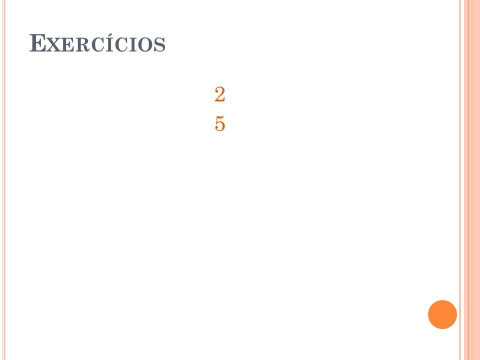 E XERCÍCIOS 2525