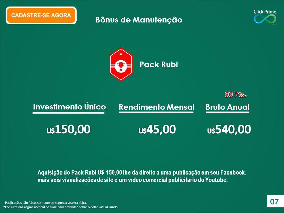 Pack Rubi = 10% do consumo de sua rede até o 8º Nível.