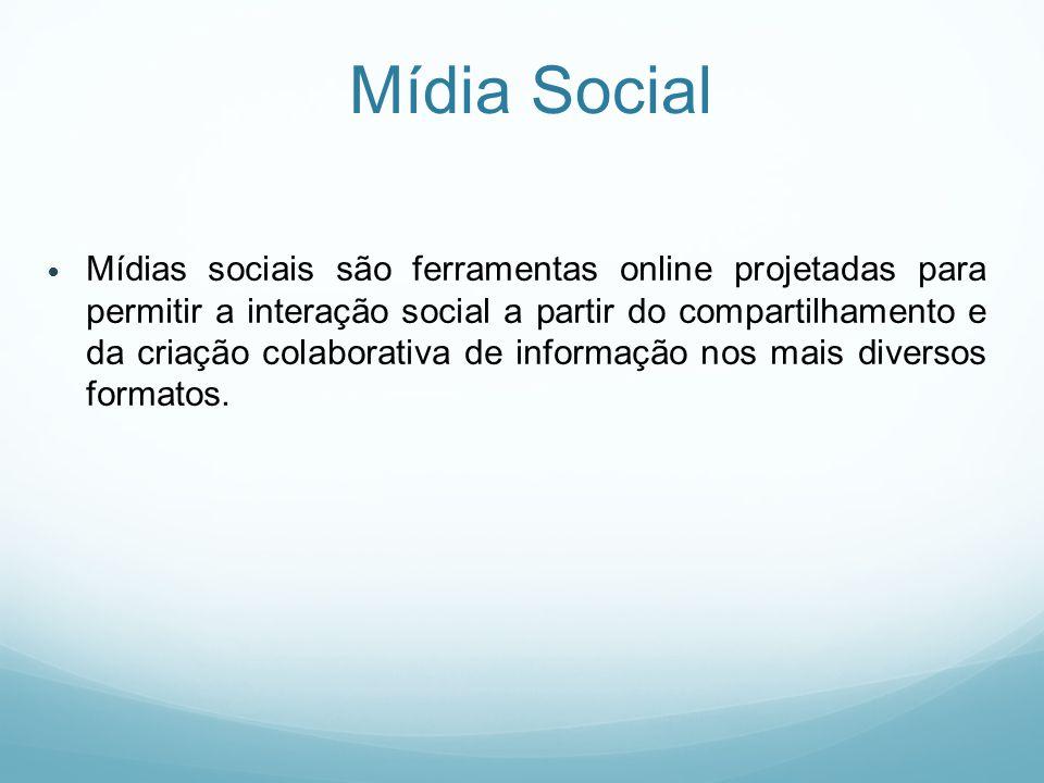 Mídia Social Mídias sociais são ferramentas online projetadas para permitir a interação social a partir do compartilhamento e da criação colaborativa de informação nos mais diversos formatos.