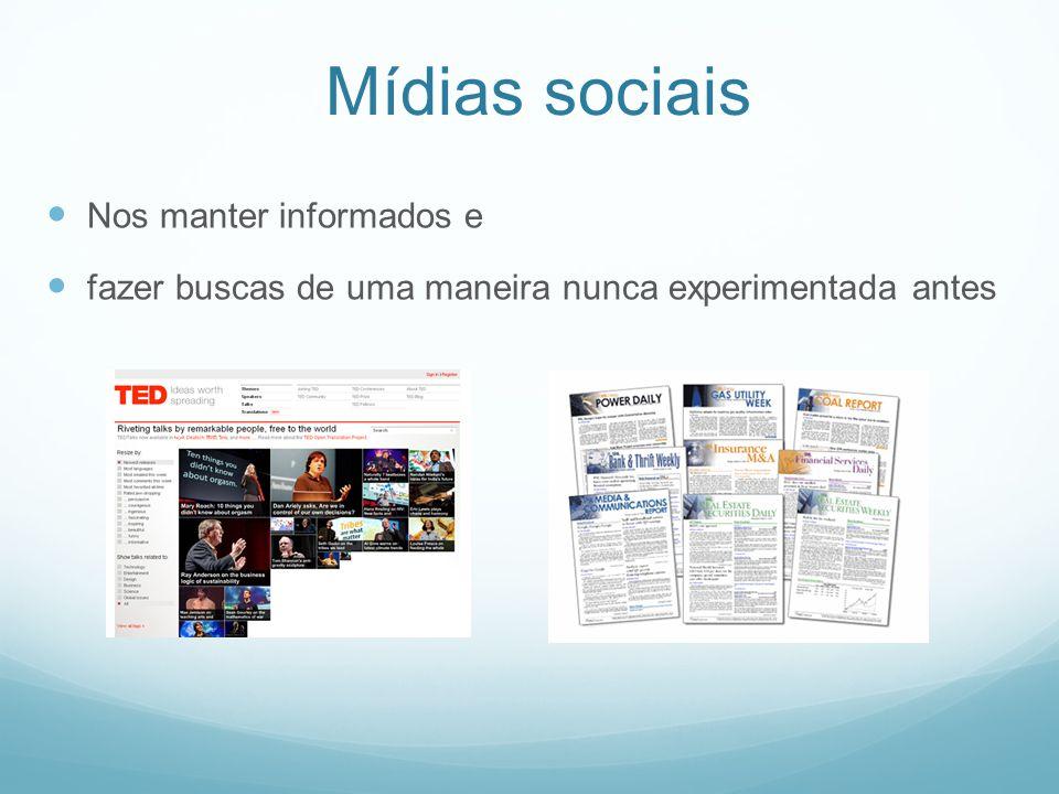 Mídias sociais Nos manter informados e fazer buscas de uma maneira nunca experimentada antes