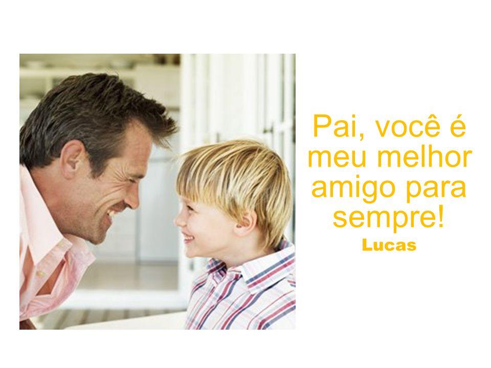 Pai você é... ENGRAÇADO DEMAIS UNICO AMOROSO RISONHO DIVERTIDO OTIMISTA Agatha