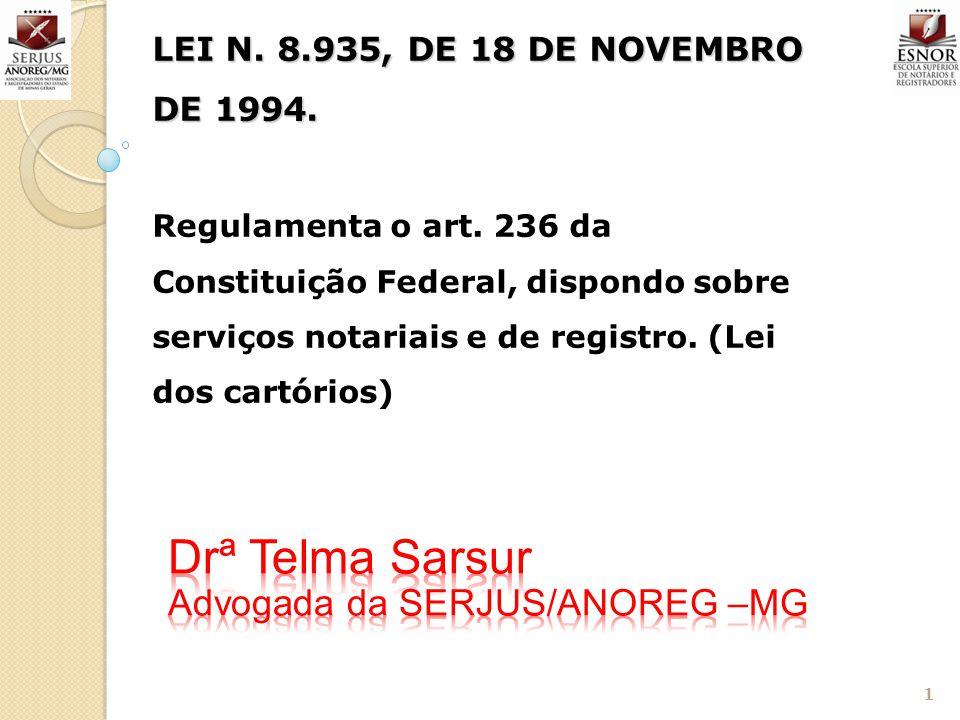 LEI N. 8.935, DE 18 DE NOVEMBRO DE 1994. LEI N. 8.935, DE 18 DE NOVEMBRO DE 1994. Regulamenta o art. 236 da Constituição Federal, dispondo sobre servi