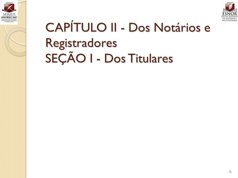 57 Art.37. A fiscalização judiciária dos atos notariais e de registro, mencionados nos artes.