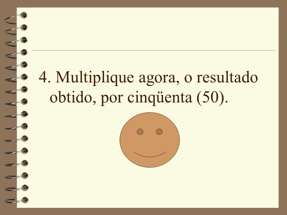 3. Adicione cinco (5).