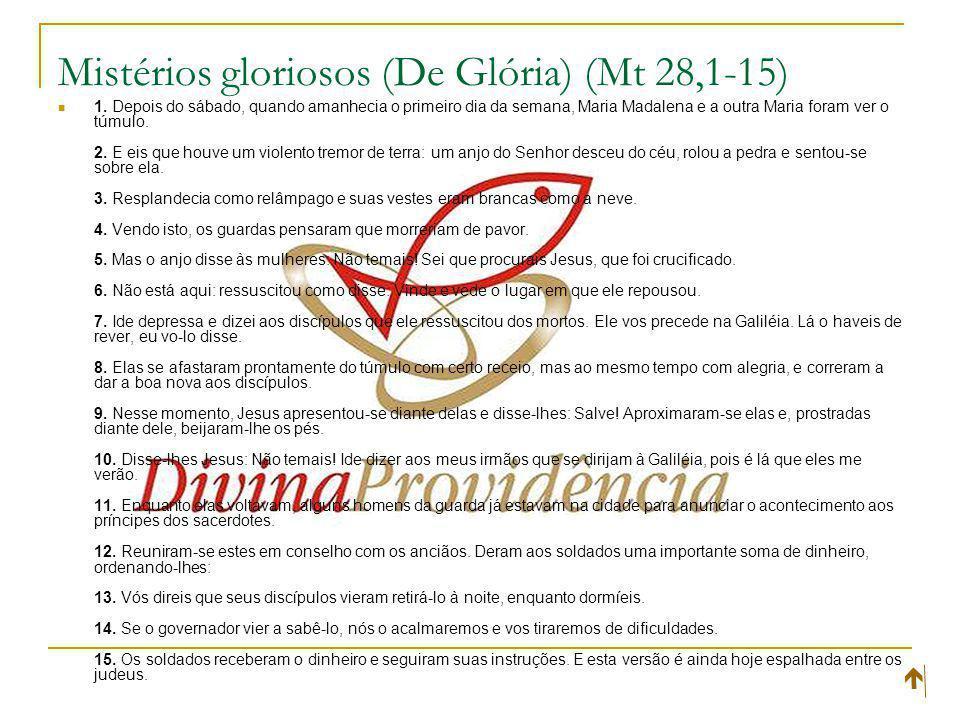 Mistérios gloriosos (De Glória) (Mt 28,1-15) 1.