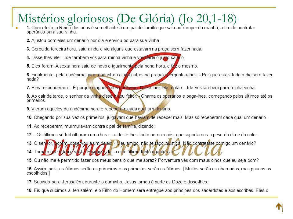 Mistérios gloriosos (De Glória) (Jo 20,1-18) 1.
