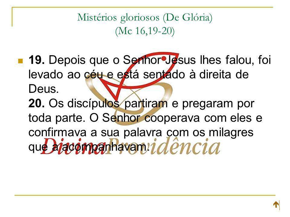 Mistérios gloriosos (De Glória) (Mc 16,19-20) 19.