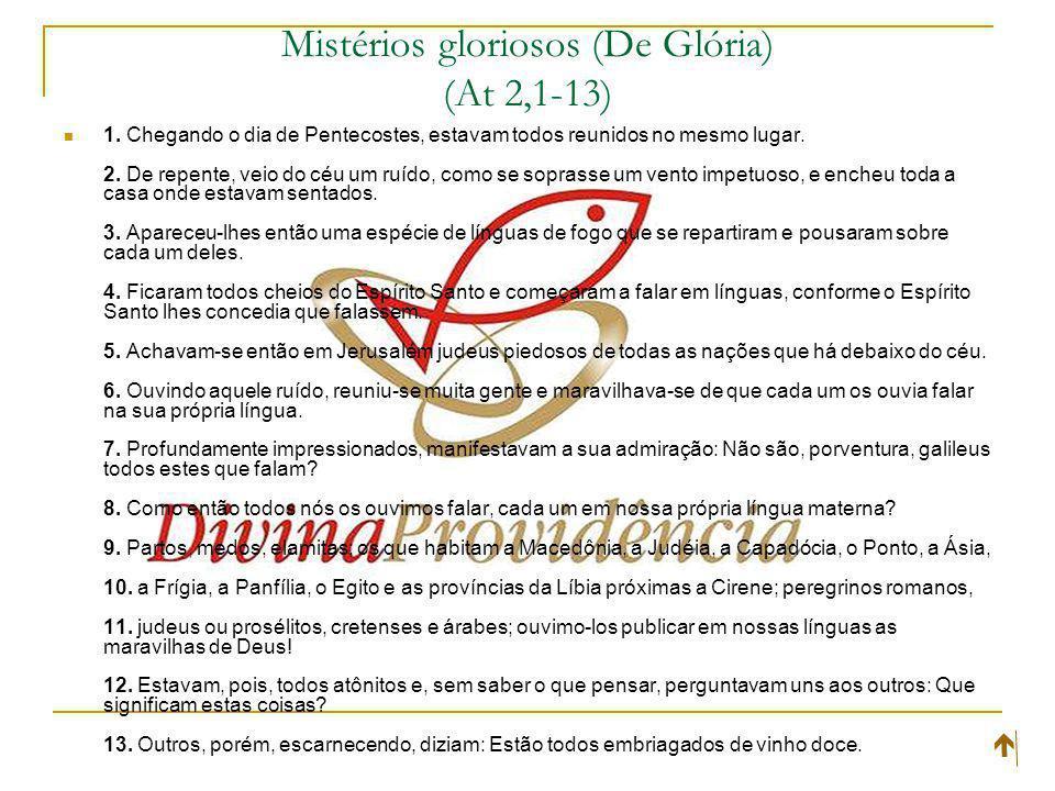 Mistérios gloriosos (De Glória) (At 2,1-13) 1.