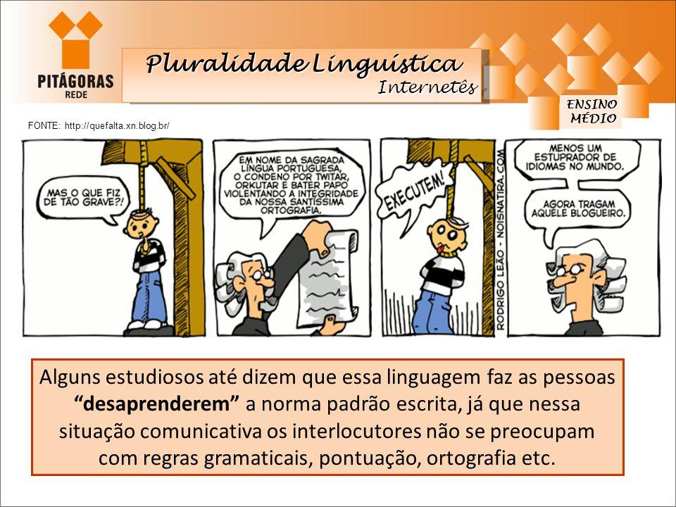 """Alguns estudiosos até dizem que essa linguagem faz as pessoas """"desaprenderem"""" a norma padrão escrita, já que nessa situação comunicativa os interlocut"""