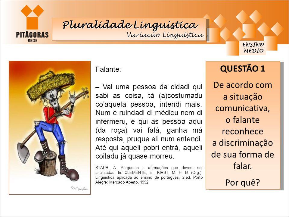 Pluralidade Linguística ENSINO MÉDIO MÉDIO LANÇAMENTO DO LIVRO NÃO É ERRADO FALAR ASSIM.