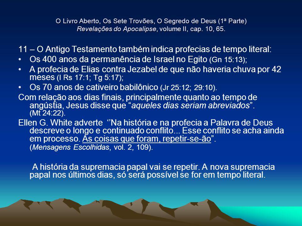 O Livro Aberto, Os Sete Trovões, O Segredo de Deus (1ª Parte) Revelações do Apocalipse, volume II, cap. 10, 65. 11 – O Antigo Testamento também indica