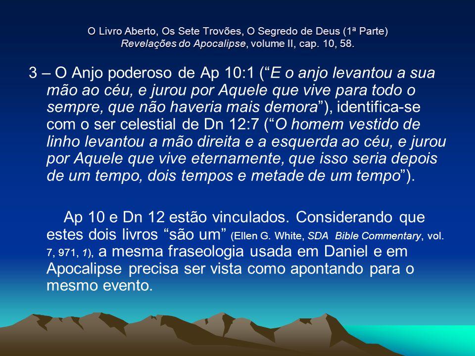 """O Livro Aberto, Os Sete Trovões, O Segredo de Deus (1ª Parte) Revelações do Apocalipse, volume II, cap. 10, 58. 3 – O Anjo poderoso de Ap 10:1 (""""E o a"""