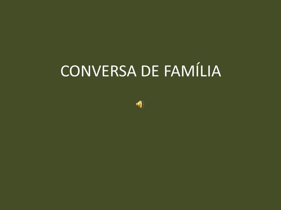 CONVERSA DE FAMÍLIA