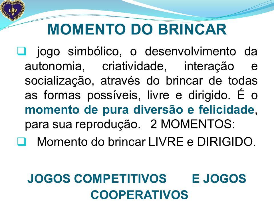 MOMENTO DO BRINCAR  jogo simbólico, o desenvolvimento da autonomia, criatividade, interação e socialização, através do brincar de todas as formas possíveis, livre e dirigido.