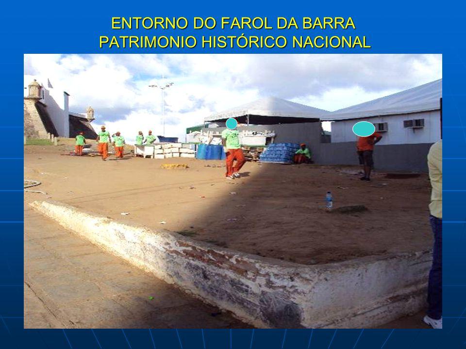 ENTORNO DO FAROL DA BARRA PATRIMONIO HISTÓRICO NACIONAL