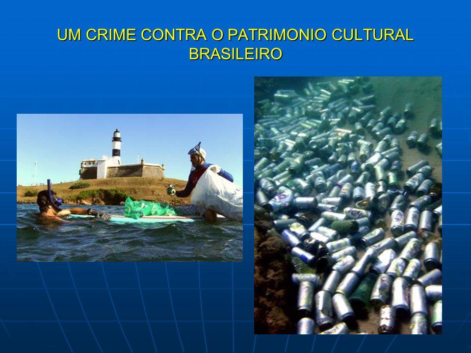 UM CRIME CONTRA O PATRIMONIO CULTURAL BRASILEIRO