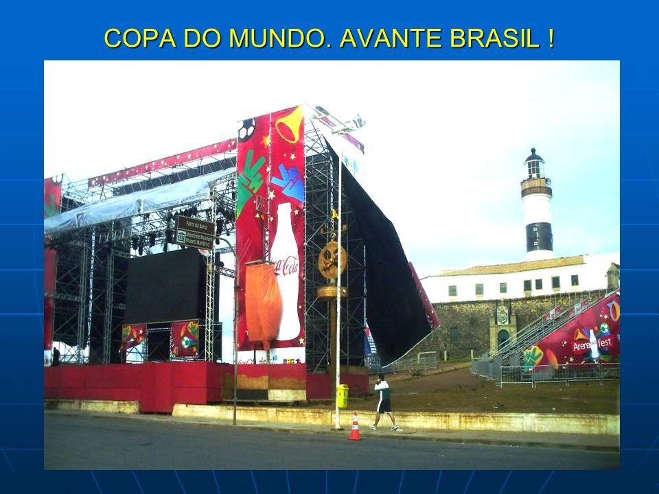 COPA DO MUNDO. AVANTE BRASIL !