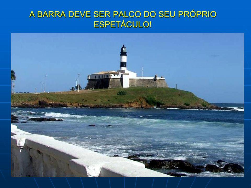 A BARRA DEVE SER PALCO DO SEU PRÓPRIO ESPETÁCULO!