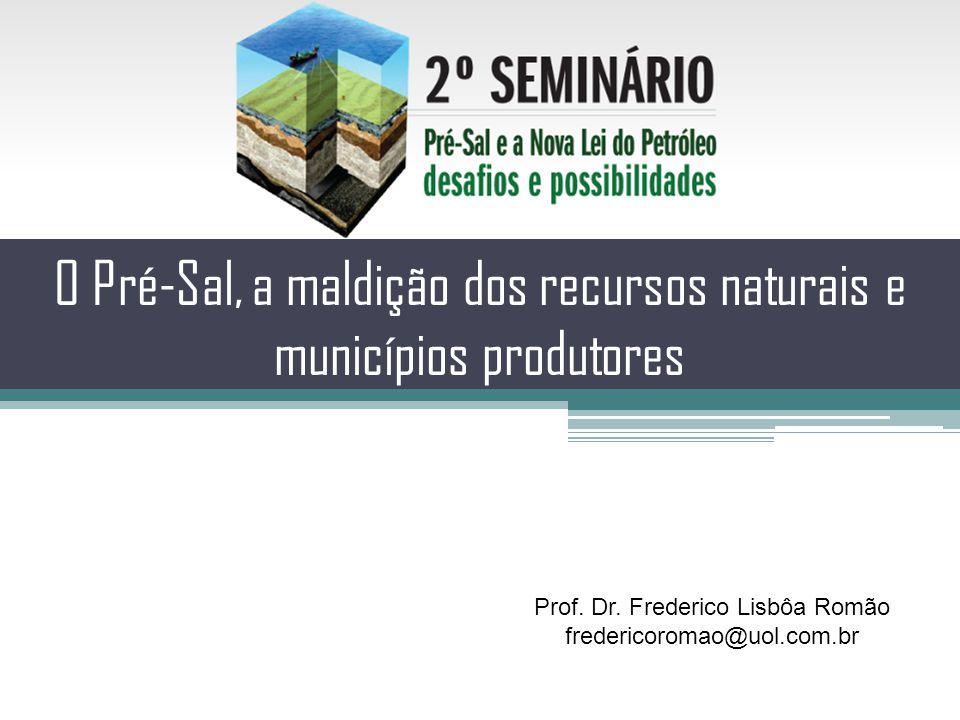 O Pré-Sal, a maldição dos recursos naturais e municípios produtores Prof.