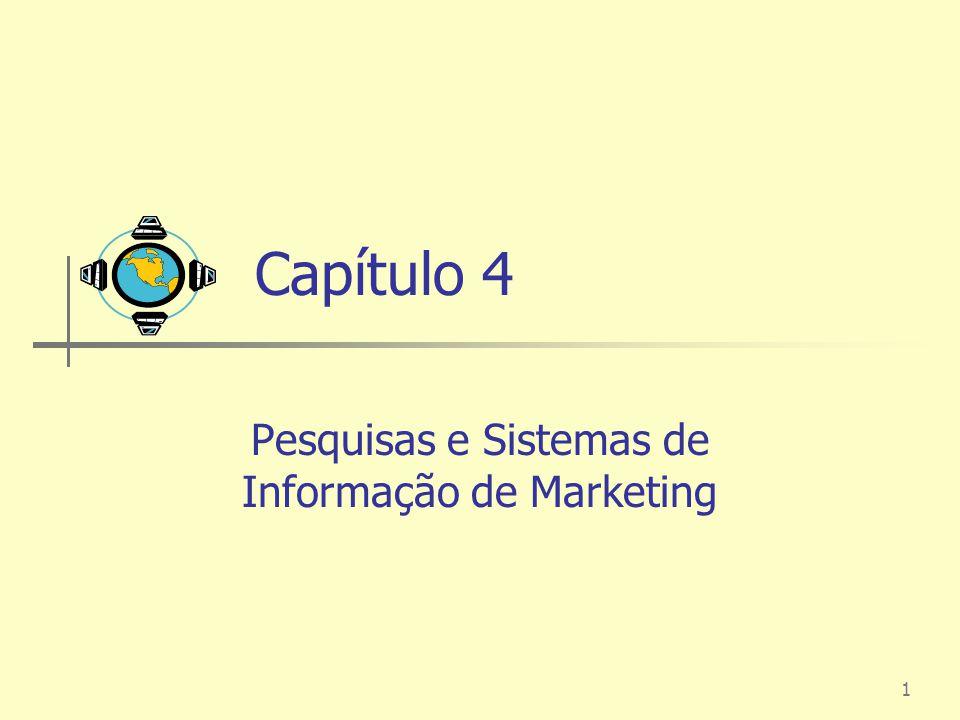 1 Capítulo 4 Pesquisas e Sistemas de Informação de Marketing