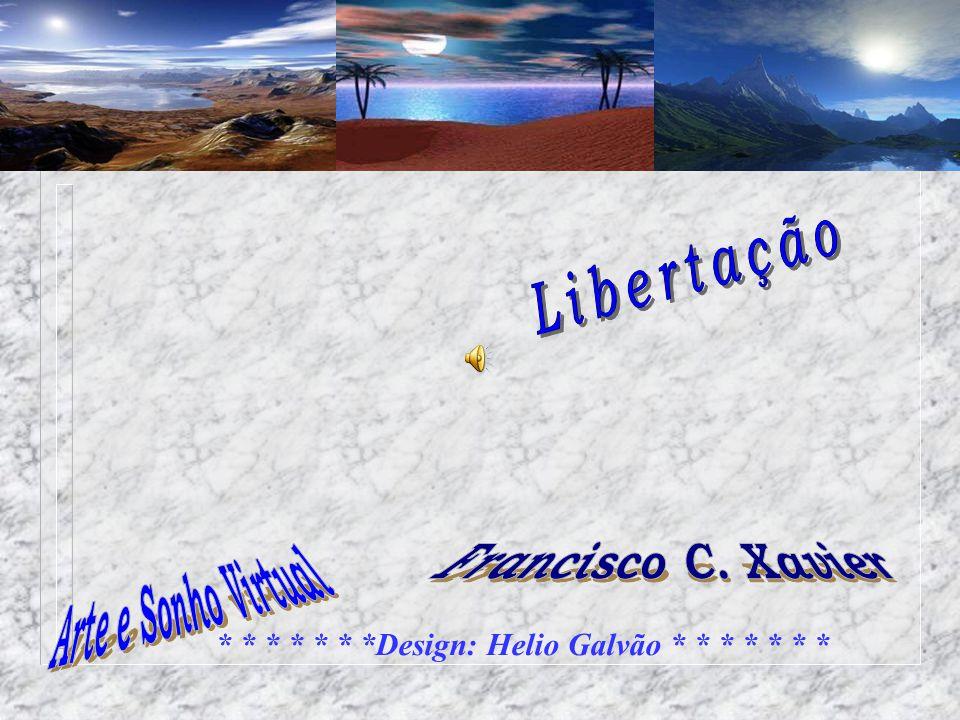 * * * * * * *Design: Helio Galvão * * * * * * *