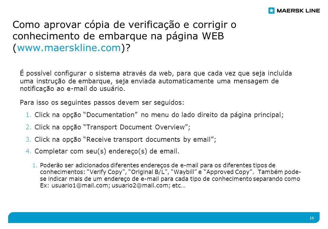 16 É possível configurar o sistema através da web, para que cada vez que seja incluída uma instrução de embarque, seja enviada automaticamente uma mensagem de notificação ao e-mail do usuário.