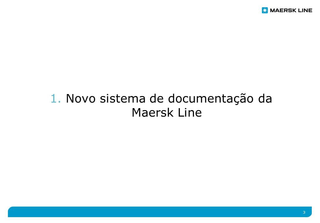 3 1. Novo sistema de documentação da Maersk Line