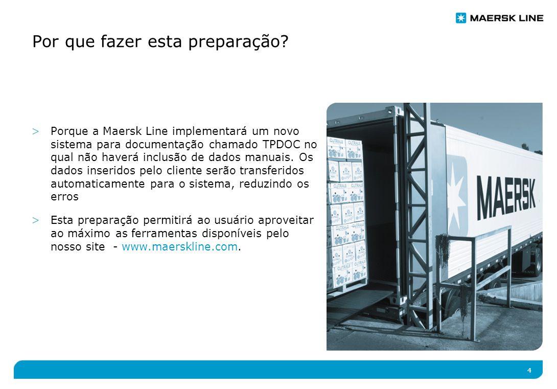 4 >Porque a Maersk Line implementará um novo sistema para documentação chamado TPDOC no qual não haverá inclusão de dados manuais.