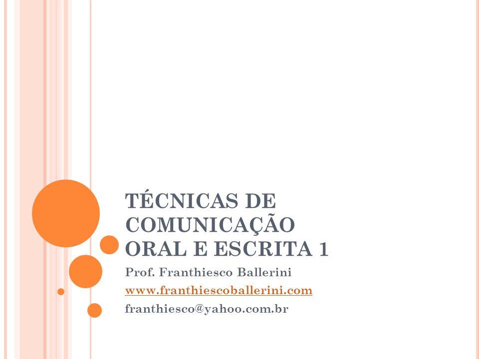 TÉCNICAS DE COMUNICAÇÃO ORAL E ESCRITA 1 Prof.