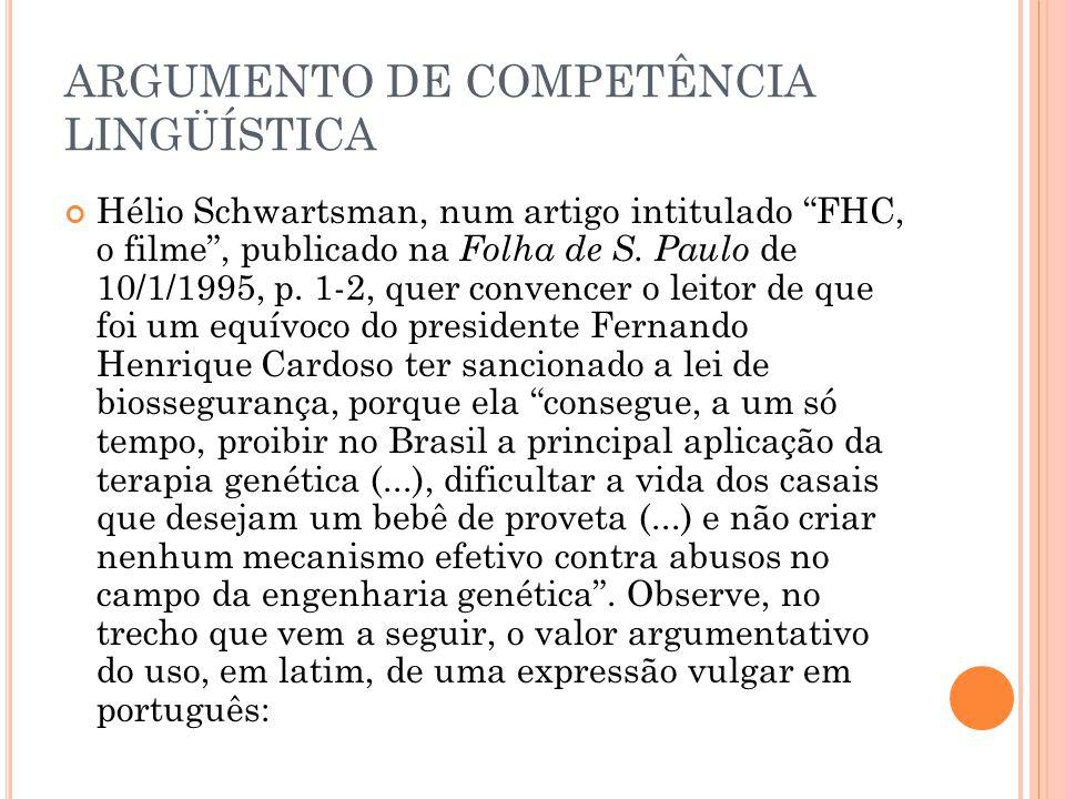 ARGUMENTO DE COMPETÊNCIA LINGÜÍSTICA Hélio Schwartsman, num artigo intitulado FHC, o filme , publicado na Folha de S.